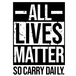 Browse All Lives Matter... So Carry Daily Gear