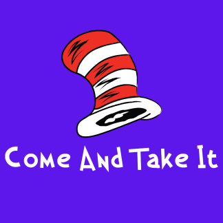 Browse All Come and Take It - Seuss Style